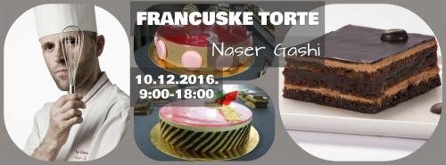 10.12.2016. - MASTER-CLASS - Francuske torte - Naser Gashi