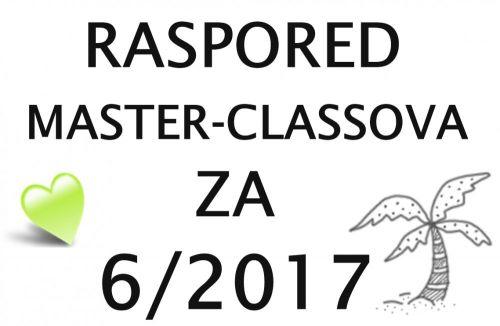 RASPORED MASTER-CLASSOVA ZA 6. MJESEC 2017.
